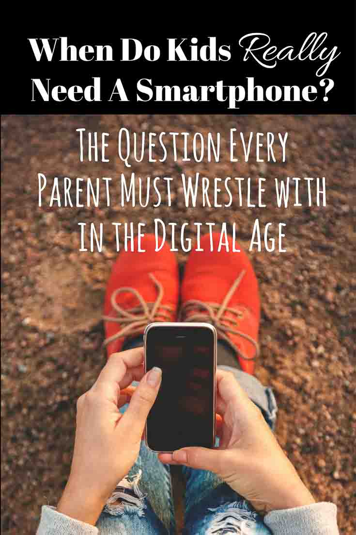 Does Your Child Really Need a Smartphone